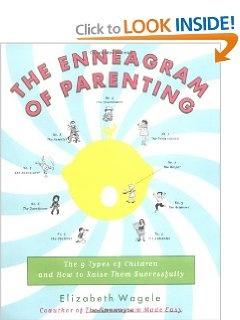 The Enneagram of Parenting: The 9 Types of Children and How to Raise Them Successfully: Elizabeth Wagele