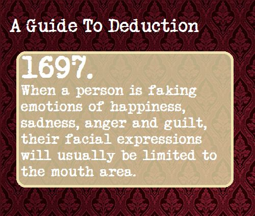 A Guide To Deduction-this is why I've learned how to use my eyes when faking. People are so easily fooled.