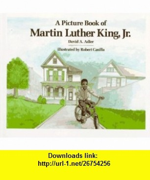 A Picture Book of Martin Luther King, Jr. (Picture Book Biographies) (9780823408474) David A. Adler, Robert Casilla , ISBN-10: 0823408477  , ISBN-13: 978-0823408474 ,  , tutorials , pdf , ebook , torrent , downloads , rapidshare , filesonic , hotfile , megaupload , fileserve