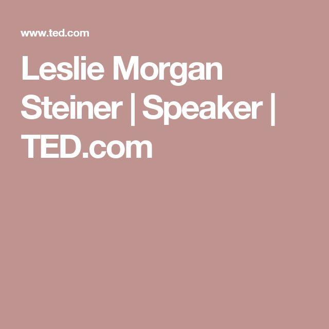 Leslie Morgan Steiner   Speaker   TED.com