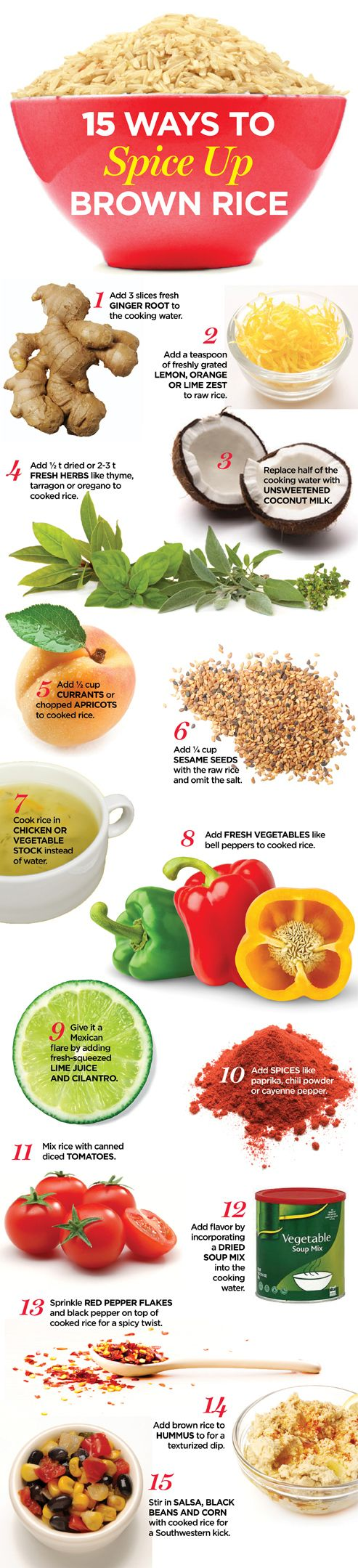 15 Ways to Spice Up Rice, Brown Rice, Quinoa, or Couscous.  Also, you can mix prepared rice/quinoa/couscous with prepared cream soup of choice (i.e. cream of chicken).  Mmmmm.