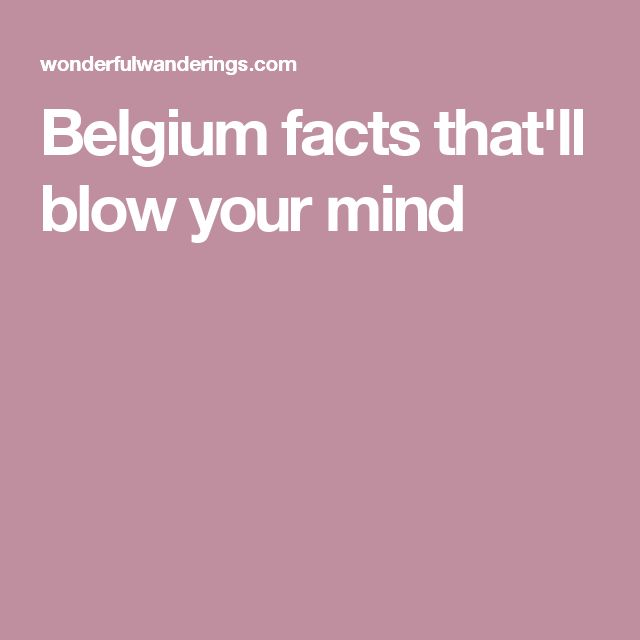Belgium facts that'll blow your mind