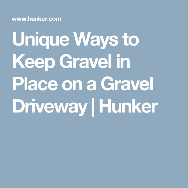 how to stop gravel from washing away
