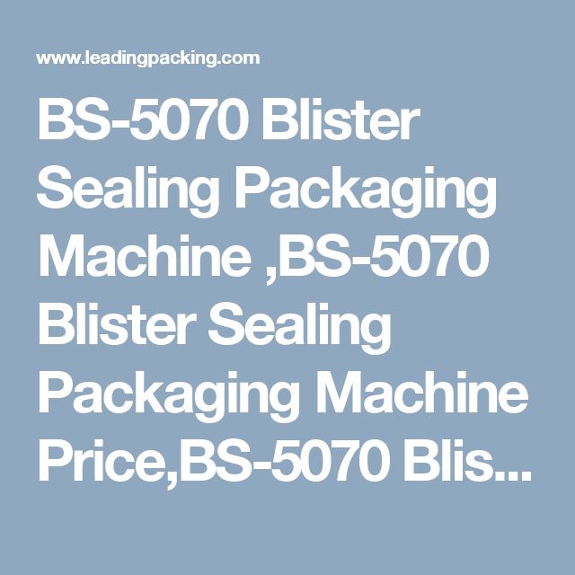 BS-5070 Blister Sealing Packaging Machine ,BS-5070 Blister Sealing Packaging Machine Price,BS-5070 Blister Sealing Packaging Machine Parameter,BS-5070 Blister Sealing Packaging Machine Manufacturer-Shandong China Coal New Energy Import Export Co., Ltd