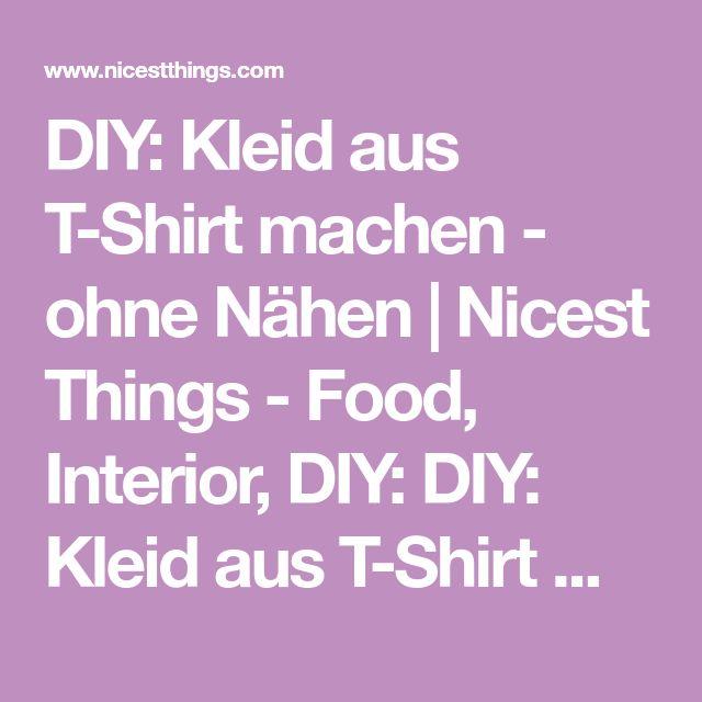 DIY: Kleid aus T-Shirt machen - ohne Nähen   Nicest Things - Food, Interior, DIY: DIY: Kleid aus T-Shirt machen - ohne Nähen