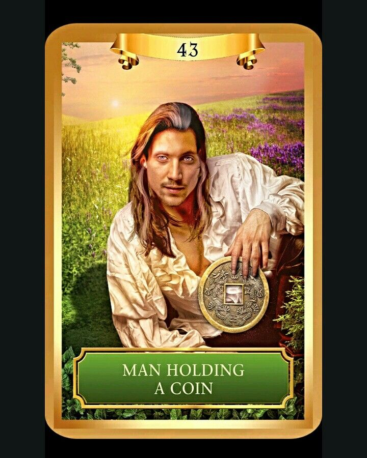 Affirmation: I determine my own destiny. I take financial action and am receiving wonderful assistance from those around me.  ~Man Holding a Coin- Energy Oracle Cards by Sandra Anne Taylor~