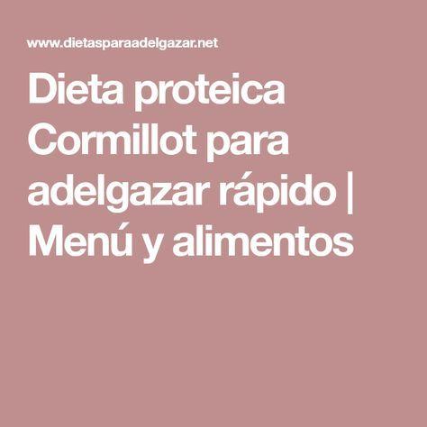 Dieta proteica Cormillot para adelgazar rápido   Menú y alimentos