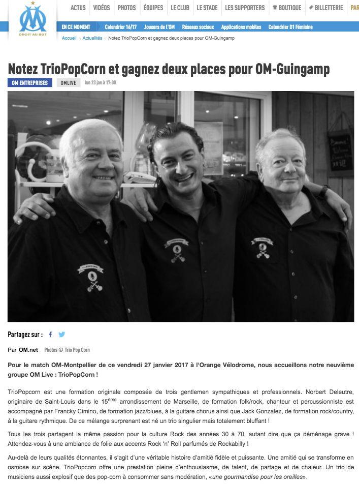 Annonce du Site Officiel de l'Olympique de Marseille - TrioPopcorn participe au concours OMlive le Vendredi 27 janvier 2017, de 20h à 20h15 avant la rencontre OM / Montpellier sur la scène VIP du salon « Le Comptoir M ».  Allez l'OM !