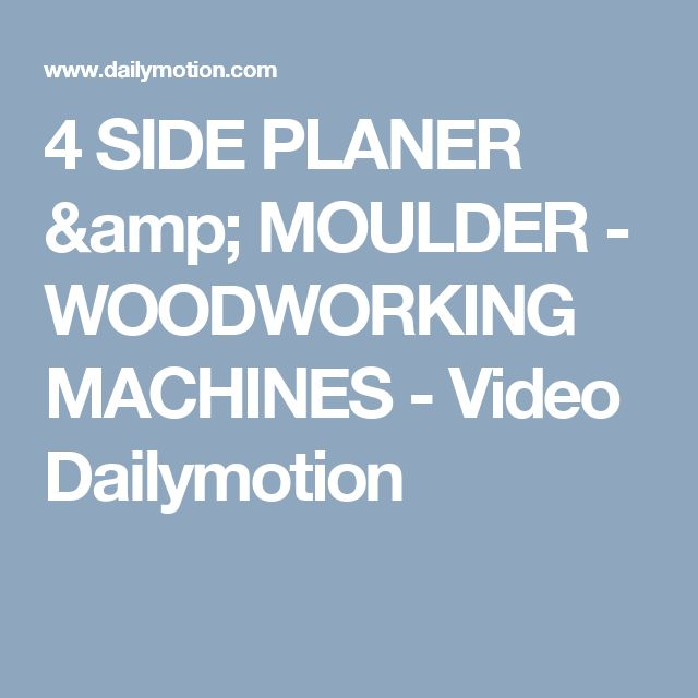 4 SIDE PLANER & MOULDER - WOODWORKING MACHINES - Video Dailymotion