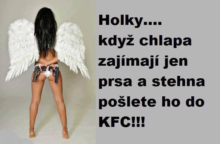 Holky...když chlapa zajímají jen prsa a stehna, pošlete ho do KFC!!!