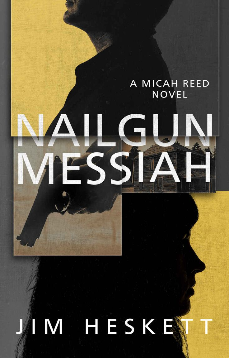 Nailgun Messiah (micah Reed Book 1)  Kindle Edition By Jim Heskett Mystery