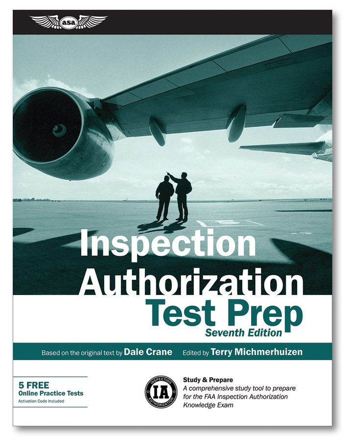 Inspection Authorization Test Prep, 7th Edition. Dale Crane's IA Test Prep is a comprehensive study tool for the FAA Inspection Authorization Knowledge Exam.