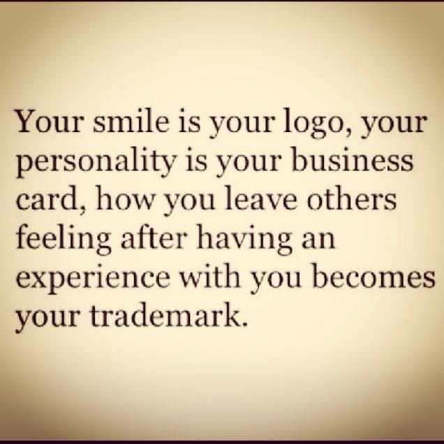 Your smile is your logo, your personality is your business card, how you leave others feeling after meeting you is your trademark #quotes #socialgood #goodyawards