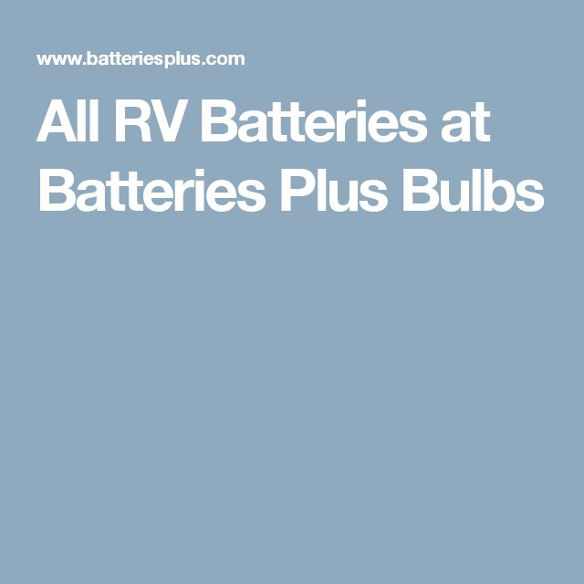 All RV Batteries at Batteries Plus Bulbs