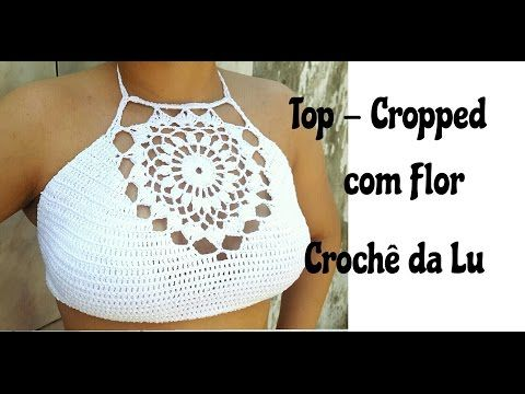 Top-Cropped com Flor em crochê - YouTube