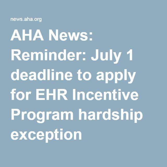AHA News: Reminder: July 1 deadline to apply for EHR Incentive Program hardship exception