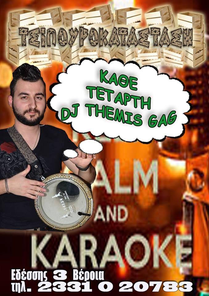 Karaoke On Stage @ Τσιπουροκατάσταση στη Βέροια ! ! !  Φορτώσαμε μπαταρίες ! Ανεβάστε διάθεση και ελάτε να γλεντήσουμε να τραγουδήσουμε νε γελάσουμε και να ξεσαλώσουμε ...με τον μοναδικό DJ Themis Gag ! ! !  Τηλέφωνα Κρατήσεων : 2331020783 - 6977123102