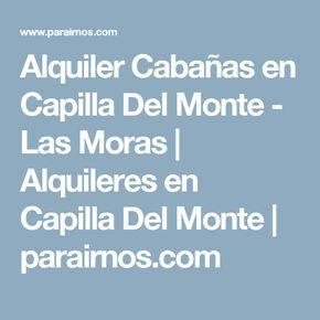 Alquiler Cabañas en Capilla Del Monte - Las Moras | Alquileres en Capilla Del Monte | parairnos.com