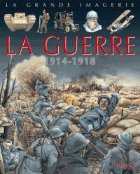 La guerre. 1914-1918
