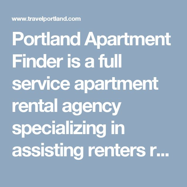 Portland Apartment Finder is a full service apartment rental agency specializing in assisting renters relocating to Portland Oregon. Services include specialized apartment listings, personal rental consultations and daily rental tours to area apartments, condos and lofts. Visit our website for more details or to book your tour today!