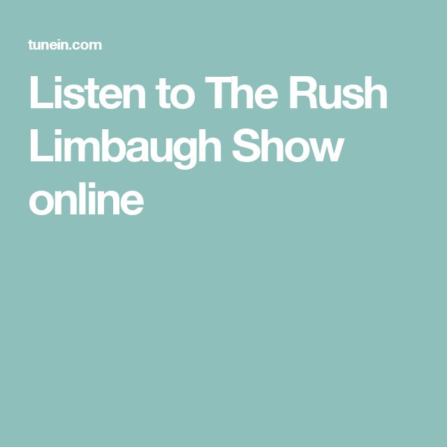 Listen to The Rush Limbaugh Show online