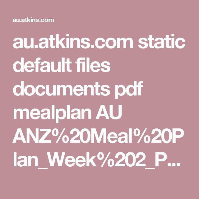 au.atkins.com static default files documents pdf mealplan AU ANZ%20Meal%20Plan_Week%202_Phase%202%20v1.pdf