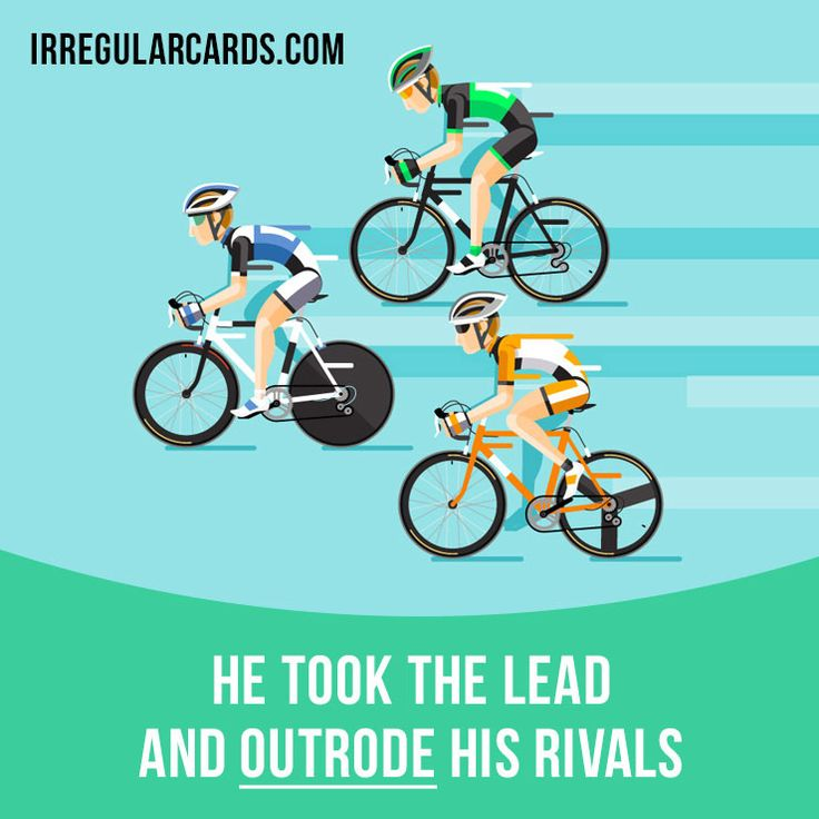 """""""Outride"""" means """"to ride better or faster than someone else"""". Example: He took the lead and outrode his rivals. Learning English can be fun!   Visit our website: learzing.com #irregularverbs #englishverbs #verbs #english #englishlanguage #learnenglish #studyenglish #language #vocabulary #dictionary #efl #esl #tesl #tefl #toefl #ielts #toeic #easyenglish #funenglish #outride #ride #riding"""