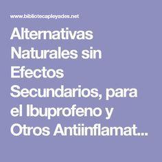 Alternativas Naturales sin Efectos Secundarios, para el Ibuprofeno y  Otros Antiinflamatorios No-Esteroides