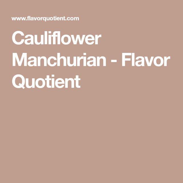 Cauliflower Manchurian - Flavor Quotient
