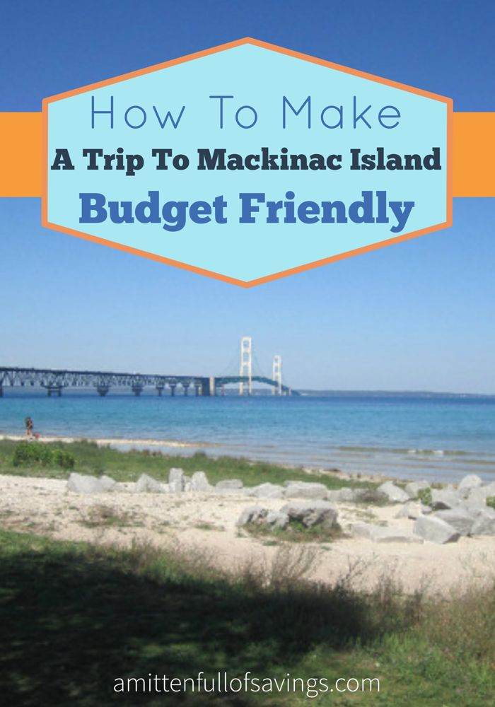 Going to Mackinac Island On A Budget