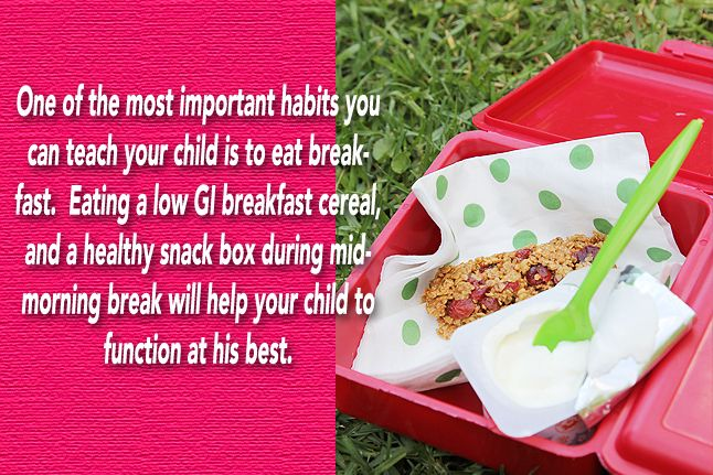 One of the most important habits you can teach your child is to eat breakfast. Children that do not eat breakfast may have trouble remembering things, struggle to concentrate well in class and will make more mistakes, especially by late morning. Eating a low GI breakfast cereal, and a healthy snack box during mid-morning break will help your child to function at his best.