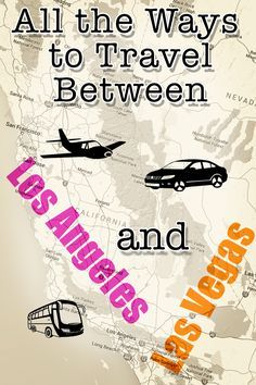 All the ways to travel between LA and Las Vegas - and what you need to know about transportation