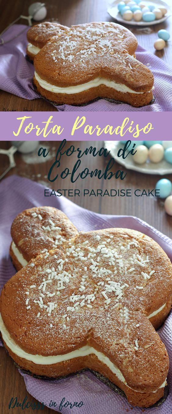 Torta Paradiso a forma di Colomba - Torta Colomba - Torta Paradiso ricetta Dulcisss in forno by Leyla - Torta paradiso di Pasqua - Torta Paradiso soffice - Torta Paradiso farcita - Easter Paradise cake - Paradise cake baked in the shape of a dove - Paradise Cake recipe