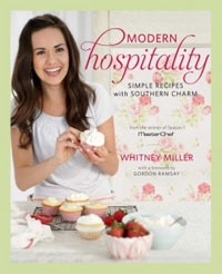 Masterchef Whitney Miller's cookbook Modern Hospitality is a collection of simple recipes with Southern Charm...