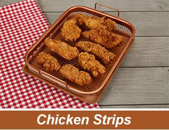 Copper Crisper Cooks Perfectly Crispy Chicken Strips