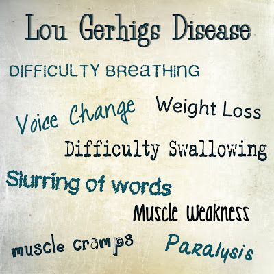 ALS/Lou Gehrig's Disease-- for all of you people dumping ice on your heads instead of donating.... ALS is a real thing and your donations go to good causes, like finding a cure.