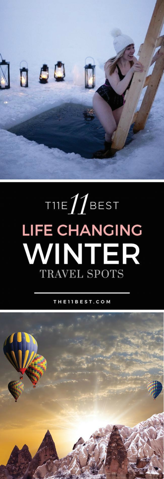 The 11 Best Life Changing Winter Travel Spots. This is winter travel at its best. Lots of trip ideas here.