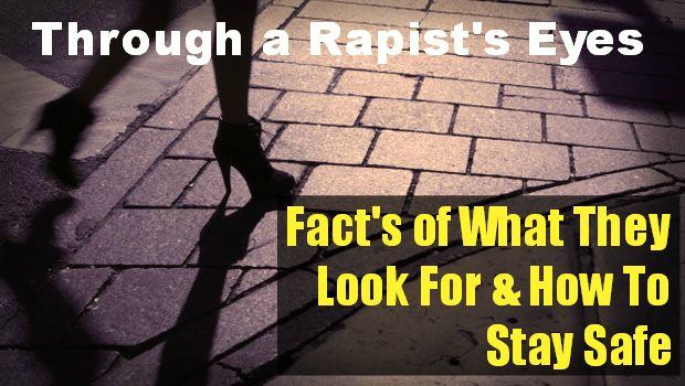 Every woman should read this! Through a rapist's eyes: facts of what they look for and how to stay safe.