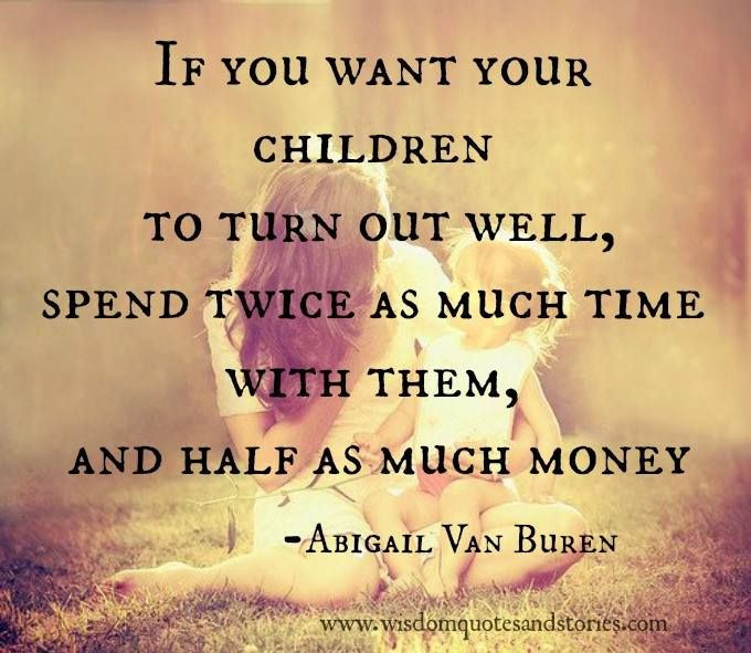 Quotes About Spending Time With Kids: Pin By Christine Duarte On Quotes/Sayings... ::)