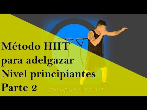 Método HIIT para adelgazar para principiantes - parte 2 - YouTube