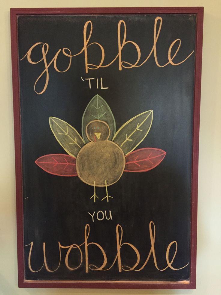 Gobble 'til you wobble Thanksgiving chalkboard