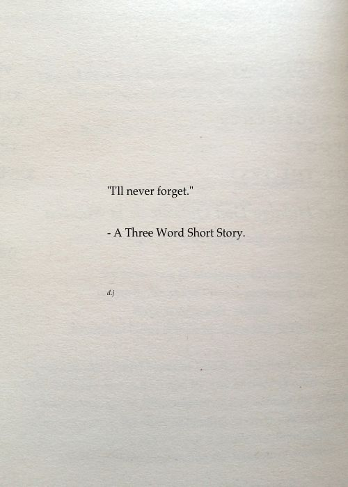 A Three Word Short Story Poetry Quotes Love