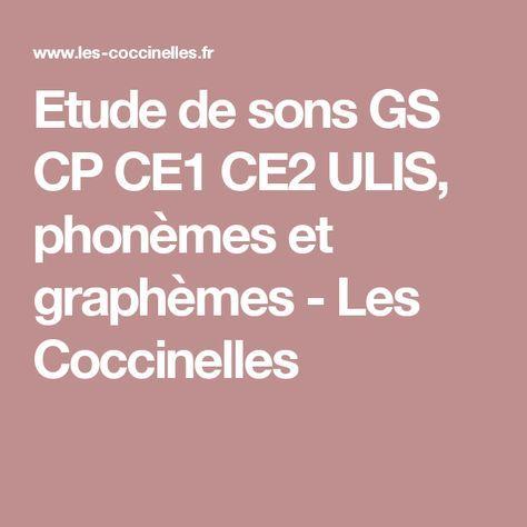 Etude de sons GS CP CE1 CE2 ULIS, phonèmes et graphèmes - Les Coccinelles
