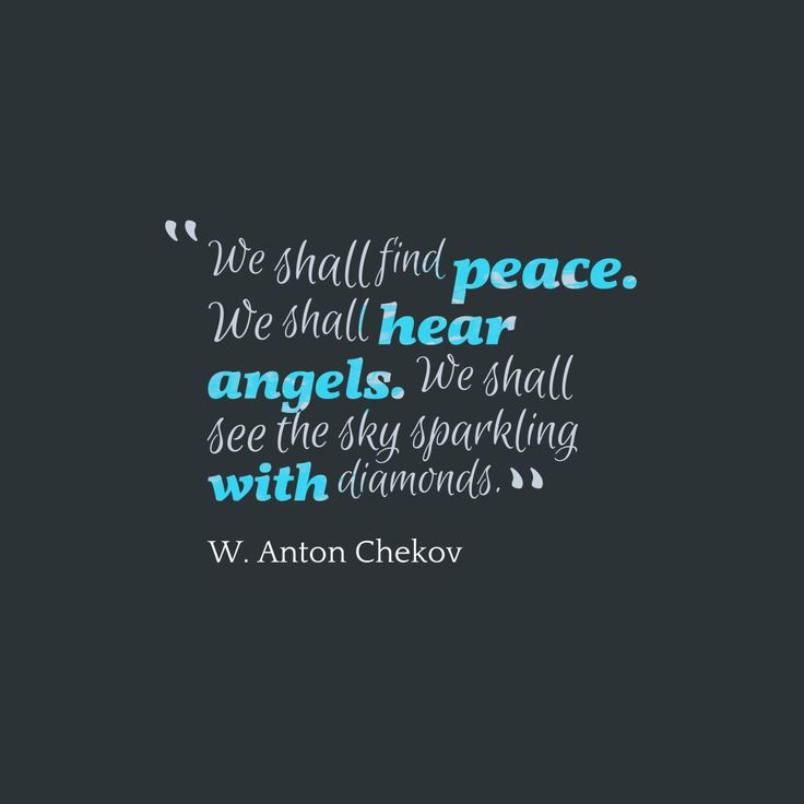 We shall find peace. We shall hear angels. We shall see the sky sparkling with diamonds – Quote