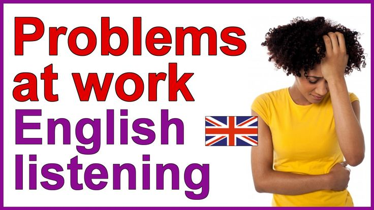 "English listening test - ""Problems at work"""