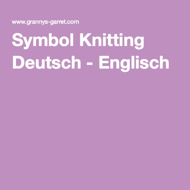 Symbol Knitting Deutsch Englisch Englisch Deutsch