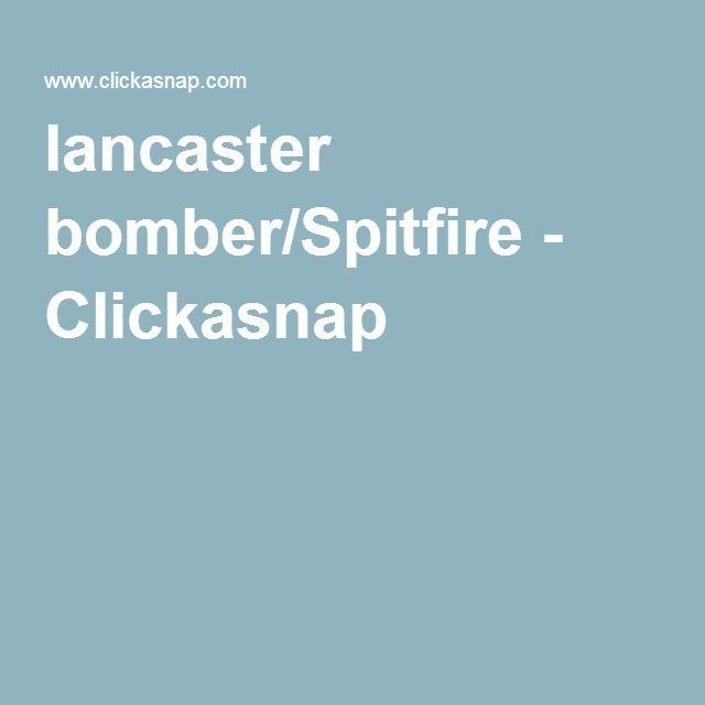 lancaster bomber/Spitfire - Clickasnap