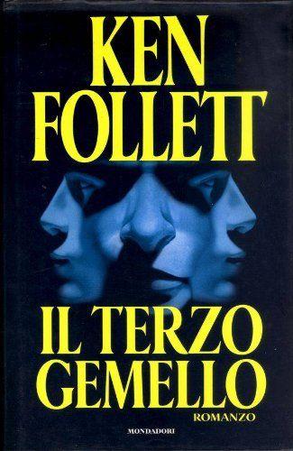 Il terzo gemello by Follet Ken: La dottoressa Ferrami scoprirà un programma segreto di sperimentazioni biogenetiche...