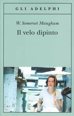"""Lettura critica de """"Il velo dipinto"""" di W. Somerset Maugham"""