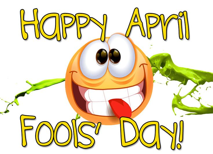 day forward happy april fools day so it is the day of fools happy ...